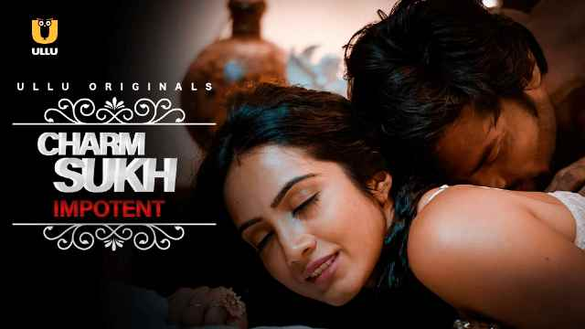 Watch Charmsukh Impotent Web Series Ullu Cast Actress Name Review