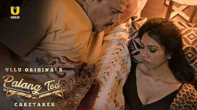 Palang Tod Caretaker Web Series (ULLU) Cast Actress Name Review Watch