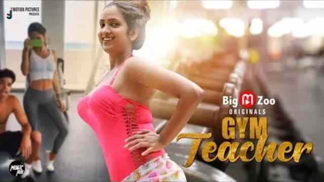 Watch GYM Teacher Web series Cast Online Actress Name wiki and More