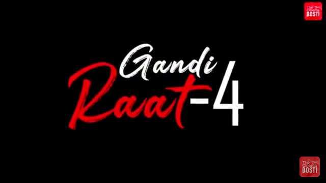 Watch Gandi Raat 4 Web Series, Star Cast Actress Name, Online