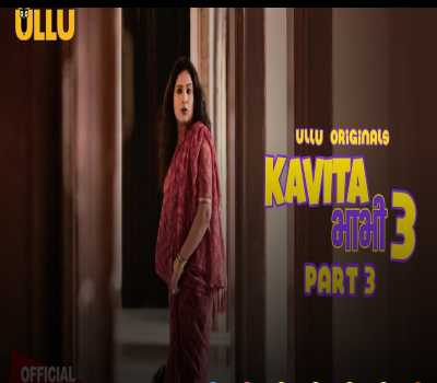 KAVITA BHABHI 3 PART 3 Web Series Ullu: Cast, Watch All Episodes Online