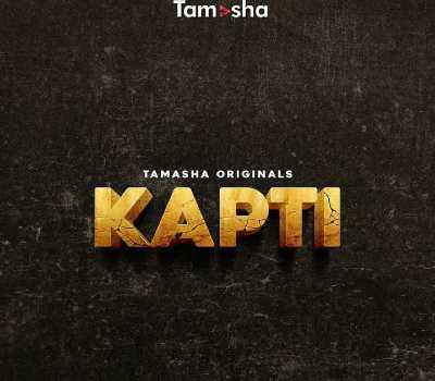 Kapti Web Series Cast (Tamasha) , Watch All Episodes Online