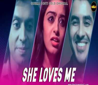 She Loves Me Web series The Cinema Dosti Cast: Watch Online All Episode