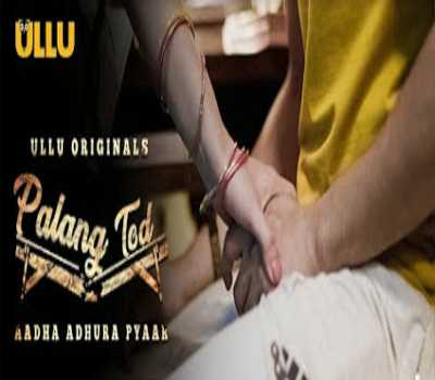 Aadha Adhura Pyaar Palang Tod Web Series Ullu: Cast, Watch Online