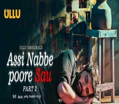 Assi Nabbe Poore Sau Part 2 Cast: Ullu, Actors, Actress, Watch Online
