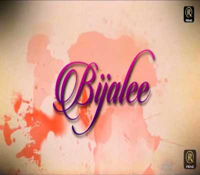 Bijalee Web Series Red Prime: Cast, Actress, All Episode, Watch Online