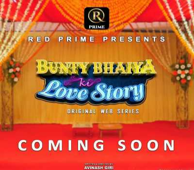 Bunty Bhaiya ki Love Story Red Prime: Cast, Watch Online, All Episodes
