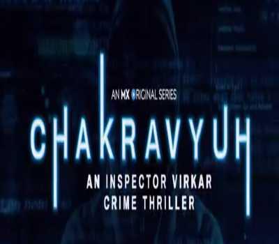 Chakravyuh Web Series MXPlyar Cast : Watch Online, All Episodes HD