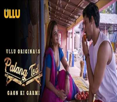 Gaon Ki Garmi Palang Tod Web Series Cast: Ullu,Watch Online, All Episode