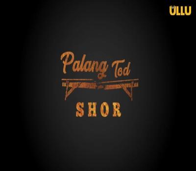 Shor Palang Tod Web Series Cast Ullu : Watch Online, Episodes