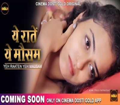 Yeh Raten Ya Mausam Web Series Cinema Dosti: Cast, Watch Online HD