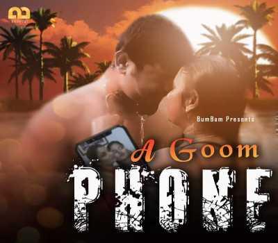 A Goom Phone Web Series BumBam: Cast, Actress, Watch online