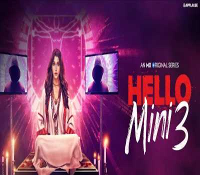 Hello Mini 3 Web Series MXPlyar: Cast, Actress, Episode, Watch Online