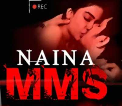 Naina MMS Web Series BOOM: Cast, Actress, All Episode, Watch Online