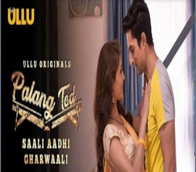 Saali Aadhi Gharwaali Palang Tod Web Series Ullu: Cast, Online Watch