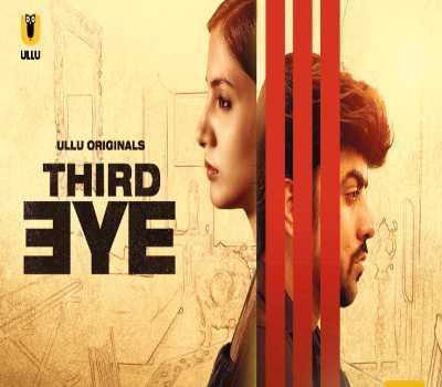 Third Eye Web Series Ullu : Cast, Actress, All Episodes, Online Watch