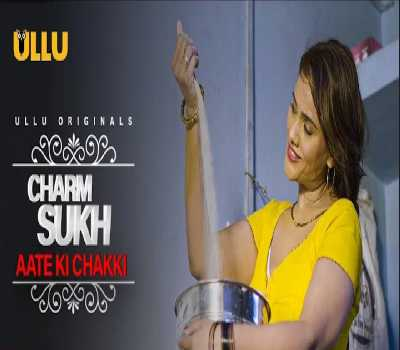 Aate Ki Chakki Part 2 Web Series Ullu: Cast, Actress, Episode, Watch Now