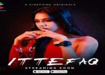 Ittefaq Web Series Cine Prime Cast: Actress, Watch Online, Real Name