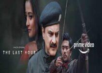 The Last Hour Web Series Amazon Prime: Cast, Online Watch, Episode