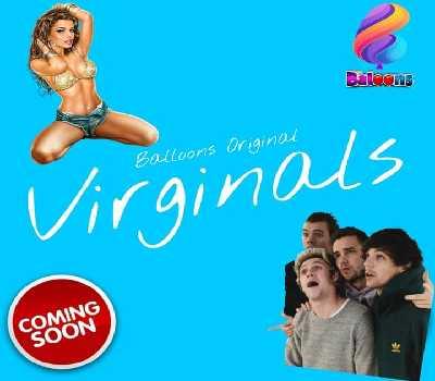 Virginals Web Series Balloons App: Cast, Actress, Watch Online, Episode,