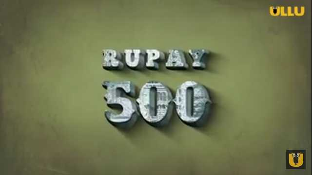 Rupay 500 Web Series Ullu Cast : Actress Real Name, Roles, Watch Online