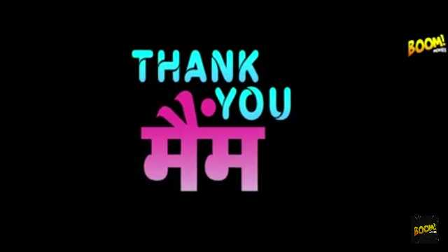 Thank You Mam Web Series Boom Movie : Actress, Roles, Watch Online