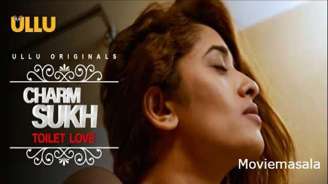 Toilet Love Charmsukh Web Series Ullu Cast : ActressName, Roles, Watch