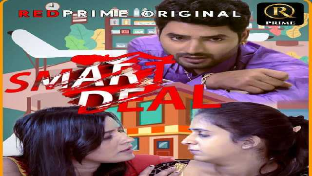 Smart Deal Web Series Red Prime Cast, Actress, Role, Watch Online, Wiki