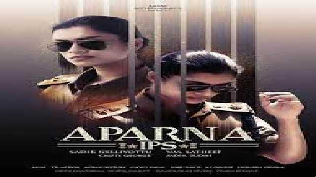 Aparna IPS Movie 2021 Cast Crew : Story, Trailer, Roles, Release Date