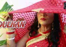Dulhan Web Series Nuefliks Cast : Actress Name, Roles, Watch Online