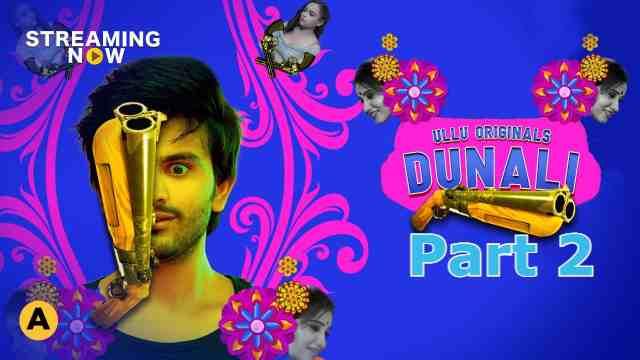 Dunali Part 2 Ullu Web Series Cast : Roles, Wiki, Actress, Watch Online