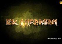 Ek Miraasan Web Series Ullu Cast: Actress Name, Watch Online