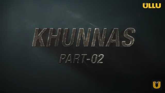 Khunnas Part 2 Ullu Web Series Cast : Wiki, Roles, Online watch