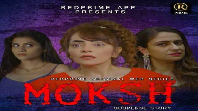 Moksh Web Series Red Prime Cast: Actress, Wiki, Roles, Watch Online