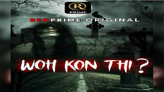 Woh Kon Thi Web Series Red Prime Cast : Actress, Roles, Watch Online